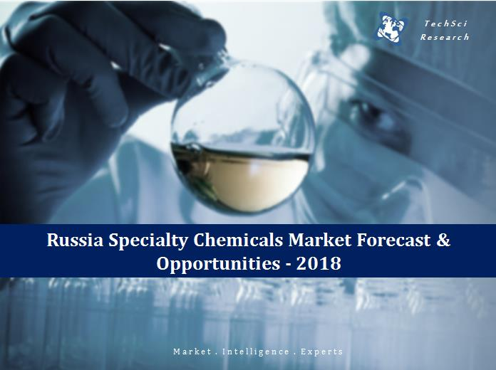 Russia Specialty Chemicals Market Forecast and Opportunities, 2018