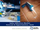 India Adhesives Market Forecast and Opportunities, 2020