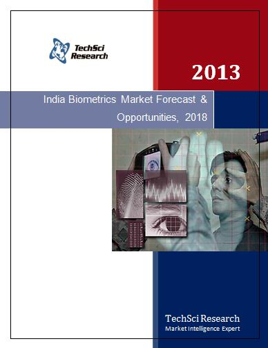 India Biometrics Market Forecast and Opportunities, 2018