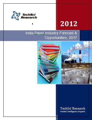 India Paper Industry Forecast and Opportunities, 2017