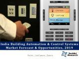 India Building Automation and Control Systems Market Forecast and Opportunities, 2019