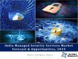 India Managed Security Services Market Forecast and Opportunities, 2019