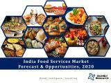 India Food Services Market Forecast and Opportunities, 2020