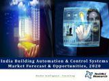 India Building Automation and Control Systems Market Forecast and Opportunities, 2020