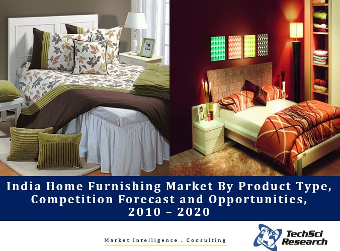 India Home Furnishing Market By Product Type (Curtain Fabric, Upholstery, Bed Linen, Bath Linen, Kitchen Linen, Table Linen, Quilts/Blankets, Wallpapers, Blinds, Rugs and Carpets, and Other Made-ups), Competition Forecast and Opportunities, 2010 – 2020