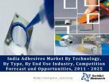 India Adhesives Market By Technology (Water Based, Reactive, Hot Melt, etc.), By Type (Polyurethane, Acrylic, Vinyl, Rubber Based, etc.), By End Use Industry (Furniture, Packaging, Construction, etc.), Competition Forecast and Opportunities,