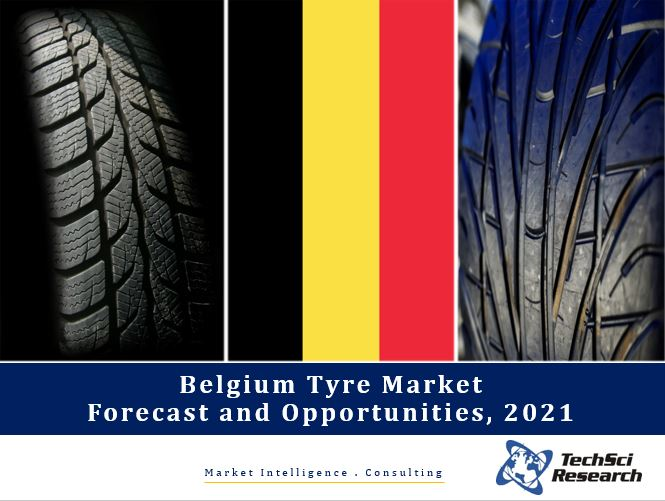 Belgium Tyre Market Forecast and Opportunities, 2021