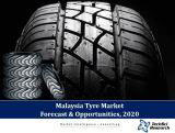 Malaysia Tyre Market Forecast and Opportunities, 2020
