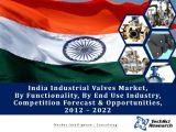 India Industrial Valves Market, By Functionality (On/Off, Control & Others), By End Use Industry (Oil & Gas; Petrochemicals, Chemicals & Fertilizers; Power; & Others), Competition Forecast & Opportunities,