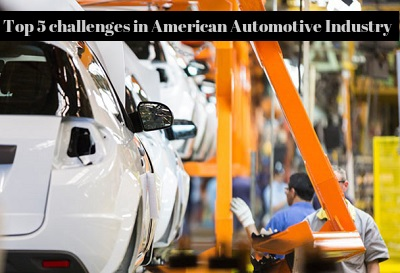 Top 5 Challenges American Automakers